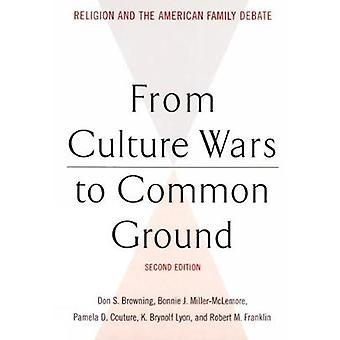 Von Culture Wars Gemeinsamkeiten Religion und der amerikanischen Familie Debatte von Browning & Don S.