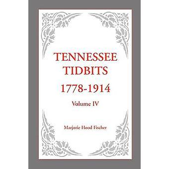 Tennessee Tidbits 17781914 Volume IV door Fischer & Marjorie Hood