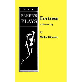 Fortress A One Act Play by Scanlan & Michael