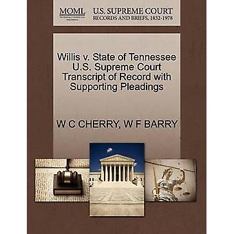 Willis v. State of Tennessee U.S. Supreme Court Transcript of Record with Supporting Pleadings by CHERRY & W C