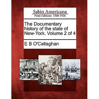 The Documentary history of the state of NewYork. Volume 2 of 4 by OCallaghan & E B