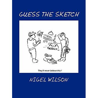 Guess the Sketch by Wilson & Nigel