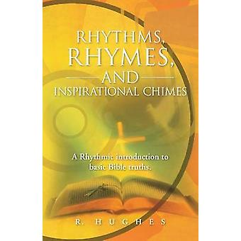 Rhythms Rhymes and Inspirational Chimes A Rhythmic Introduction to Basic Bible Truths. by Hughes & R.