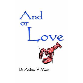 And or Love by Mason & Andrew V.