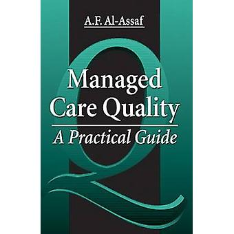 Managed Care Quality by AlAssaf & A. F.