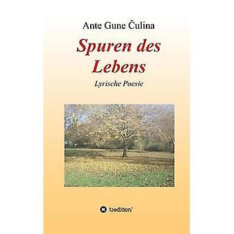Spuren des Lebens by ulina & Ante Gune