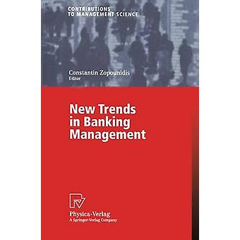 New Trends in Banking Management by Zopounidis & Constantin