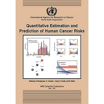 Quantitive Estimation and Prediction of Human Cancer Risks by M. Ller & H.