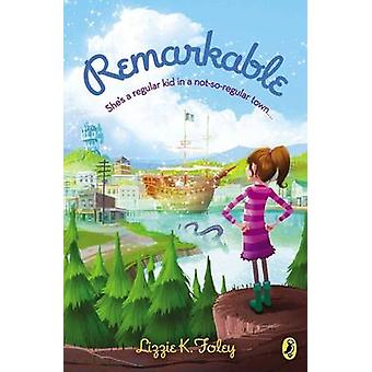 Remarkable by Lizzie K Foley - 9780142424100 Book