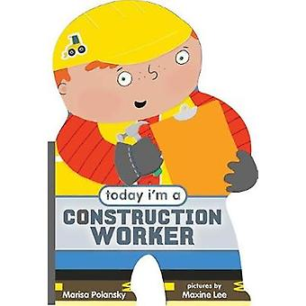 Today I'm a Construction Worker by Marisa Polansky - 9780374304416 Bo