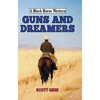 Guns and Dreamers by Scott Gese - 9780719823954 Book