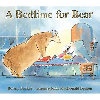 A Bedtime for Bear by Bonny Becker - Kady MacDonald Denton - 97807636