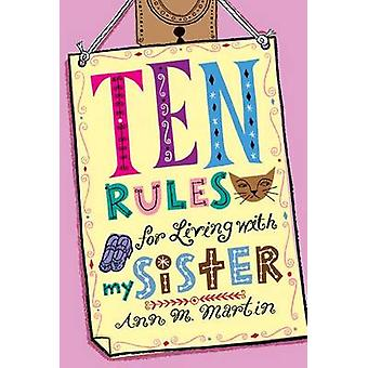 Ten Rules for Living with My Sister by Ann M Martin - 9781250010216 B