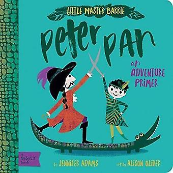 Peter Pan - A BabyLit Adventure Primer by Peter Pan - A BabyLit Adventu
