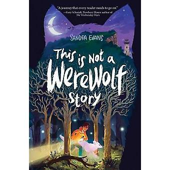 This Is Not a Werewolf Story by Sandra Evans - 9781481444811 Book