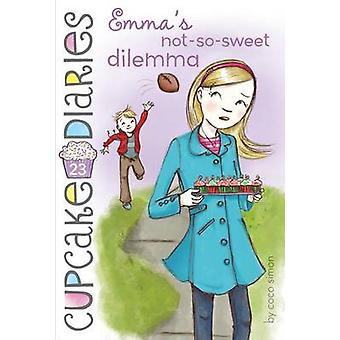 Emma's Not-So-Sweet Dilemma by Coco Simon - 9781481418683 Book