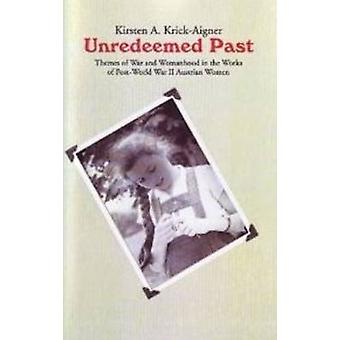 Unredeemed Past - Themes of War & Womanhood in the Works of Post-World