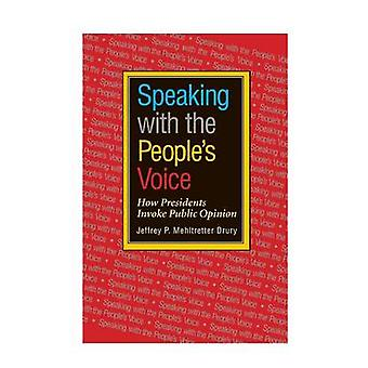Speaking With the People's Voice - How Presidents Invoke Public Opinio