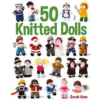 50 Knitted Dolls by Sarah Keen - 9781784943462 Book