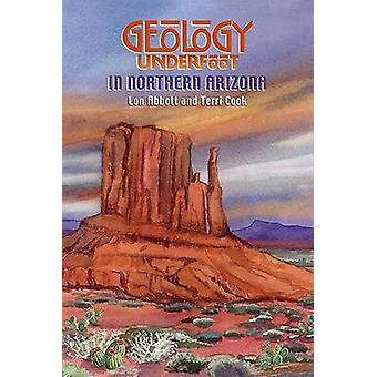Geology Underfoot in Northern Arizona by Lon Abbott - Terri Cook - 97