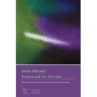 Study Abroad: Traditions and New Directions (Teaching Literatures, Languages, and Cultures)