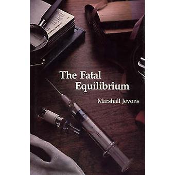 El equilibrio Fatal por Marshall Jevons - libro 9780262100328