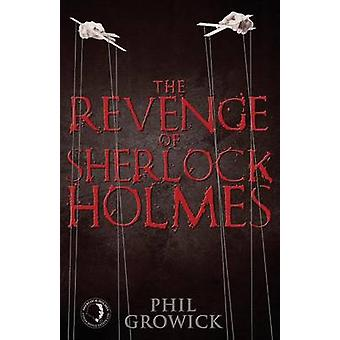 The Revenge of Sherlock Holmes by Phil Growick