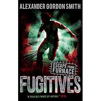 Escapar da fornalha - fugitivos - Vol. 4 (principal) por Alexander Gordon Smit