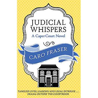 Judicial Whispers by Caro Fraser - 9780749014971 Book