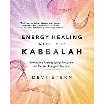Energi Healing med Kabbalah - att integrera gamla judiska Mysticis