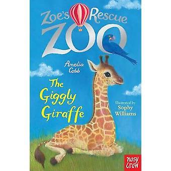 Zoe's Rescue Zoo - The Giggly Giraffe by Amelia Cobb - 9780857639851 B