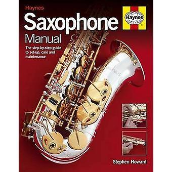 Saxophone Manual by Stephen Howard - 9780857338402 Book