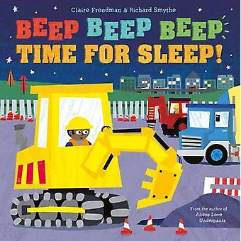 Beep Beep Beep Time for Sleep! by Claire Freedman - Richard Smythe -