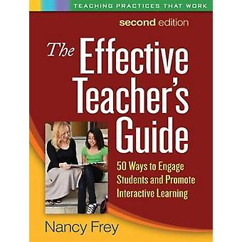 The Effective Teacher's Guide - 50 Ways to Engage Students and Promote