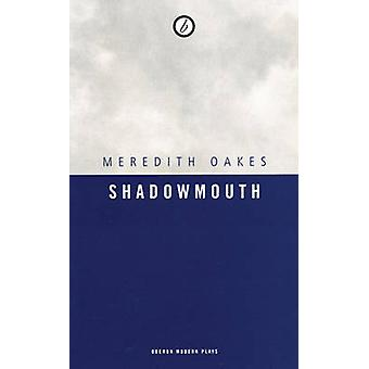Shadowmouth door Meredith Oakes - 9781840026795 boek