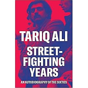Street-Fighting Years - An Autobiography of the Sixties by Tariq Ali -