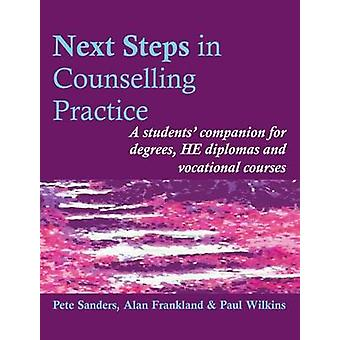 Next Steps in Counselling Practice - A Students' Companion for Certifi