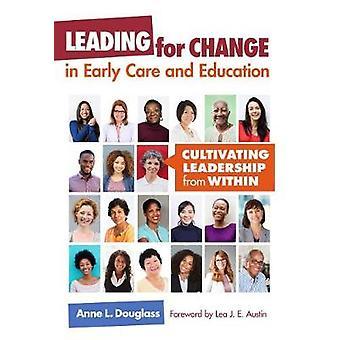 Ledande för förändring i tidig vård och utbildning - odla Leadershi