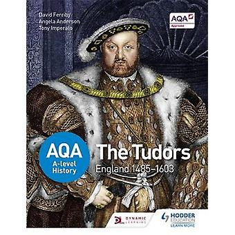 AQA A-Level History - The Tudors - England 1485-1603 by David Ferriby -