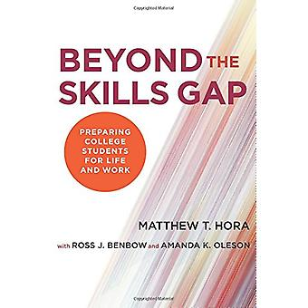 Beyond the Skills Gap - Preparing College Students for Life and Work b