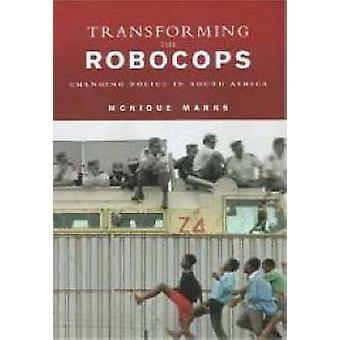 Transforming Robocops by Monique Marks - 9781869140434 Book