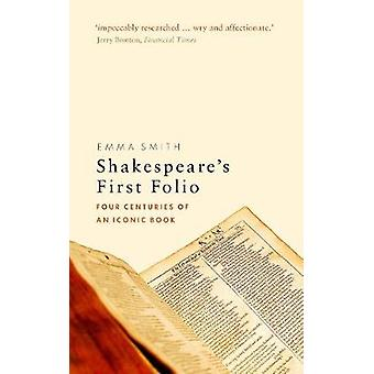 Shakespeare's First Folio - Four Centuries of an Iconic Book by Emma S