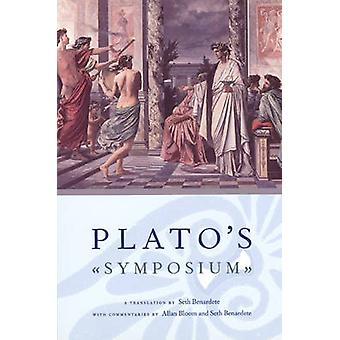 Plato's  -Symposium - by Seth Benardete - Allan David Bloom - 978022604