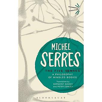The Five Senses - A Philosophy of Mingled Bodies by Michel Serres - 97