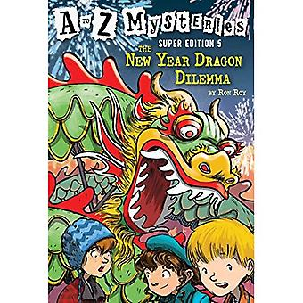 Le dilemme de Dragon du nouvel an (de A à Z mystères éditions Super