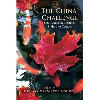 The China Challenge: Sino-canadian Relations in the 21st Century