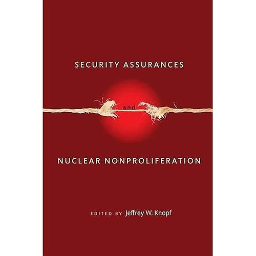 Security Assurances and Nuclear Nonproliferation