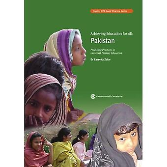 Achieving Education for All - Pakistan: Promising Practices in Universal Primary Education (Quality UPE Good Practice Series)