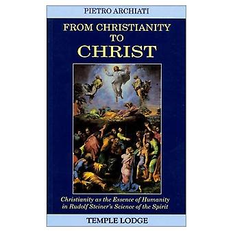 From Christianity to Christ: Christianity as the Essence of Humanity in Rudolf Steiner's Science of the Spirit