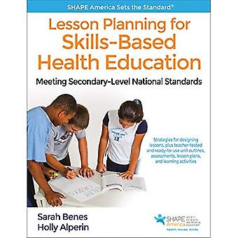 Lesson Planning for�Skills-Based Health Education:�Meeting Secondary-Level�National Standards